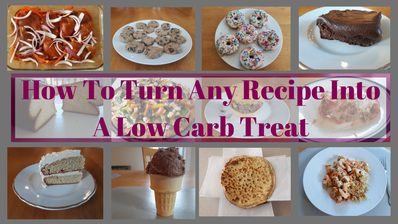 HOW TO TURN ANY RECIPE INTO LOW CARB GLUTEN FREE