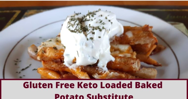 Gluten Free Keto Loaded Baked Potato Substitute